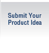 Submit Your Product Idea